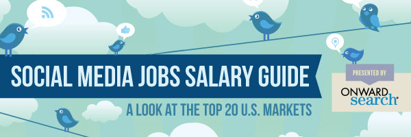 Social Media Jobs Salary Guide -- A look at the top 20 US markets