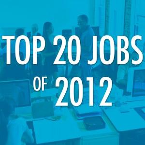 Top 20 Jobs Of 2012