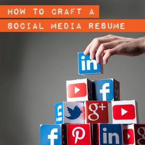 Crafting a Social Media Resume