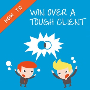 How To Win Over A Tough Client