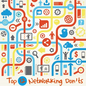 Top 12 Networking Don'ts