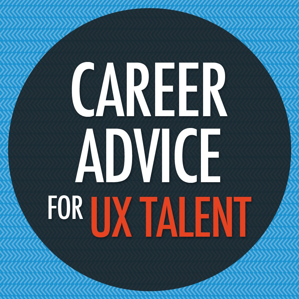 Career Advice for User Experience Talent