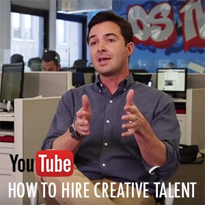 You Tube: Hire Creative Talent