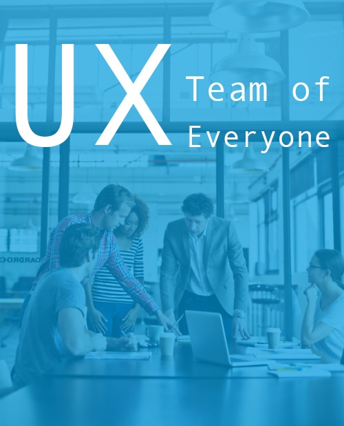 UX Team of Everyone