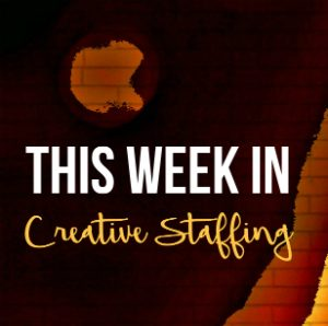 This Week in Creative Staffing is a weekly roundup of content that is important to the Creative Staffing space.